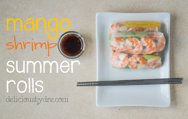 week 19: mango-shrimp summer roll